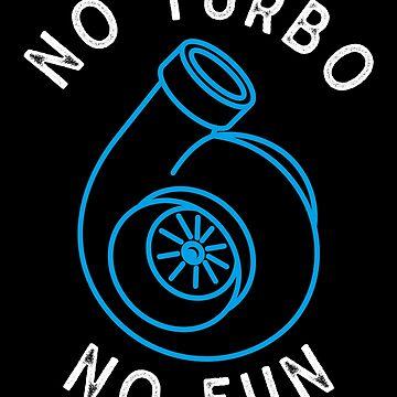 No Turbo No Fun by melvtec