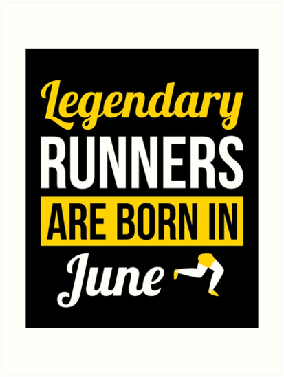 Legendary Runners Are Born In June Running Gift By Davdmark