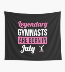Legendary Gymnasts Are Born In July Gymnastics Gift Wall Tapestry