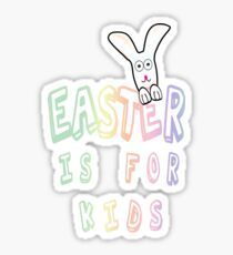 Easter is for Kids  Sticker
