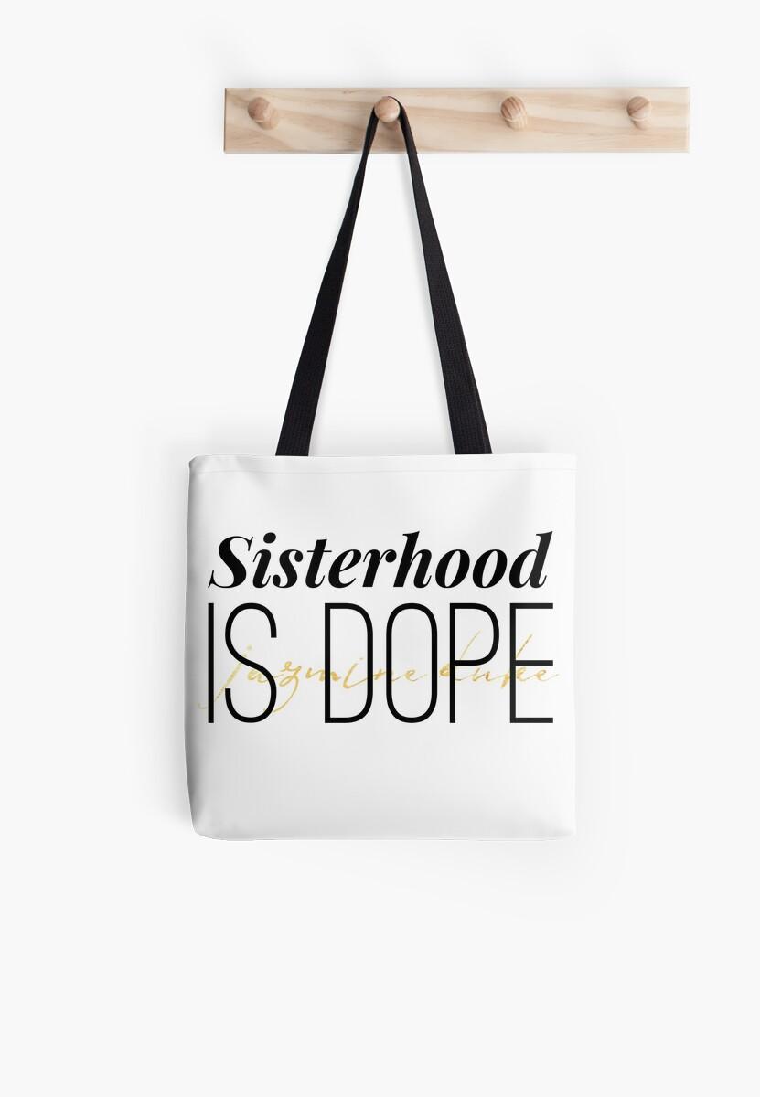 Sisterhood is Dope by Jazmine  Duke