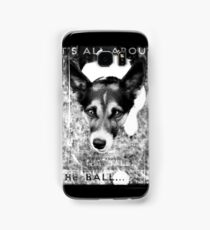 Terrier Obsession: It's All About The Ball - Black and White Remix Samsung Galaxy Case/Skin