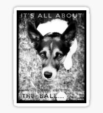 Terrier Obsession: It's All About The Ball - Black and White Remix Sticker