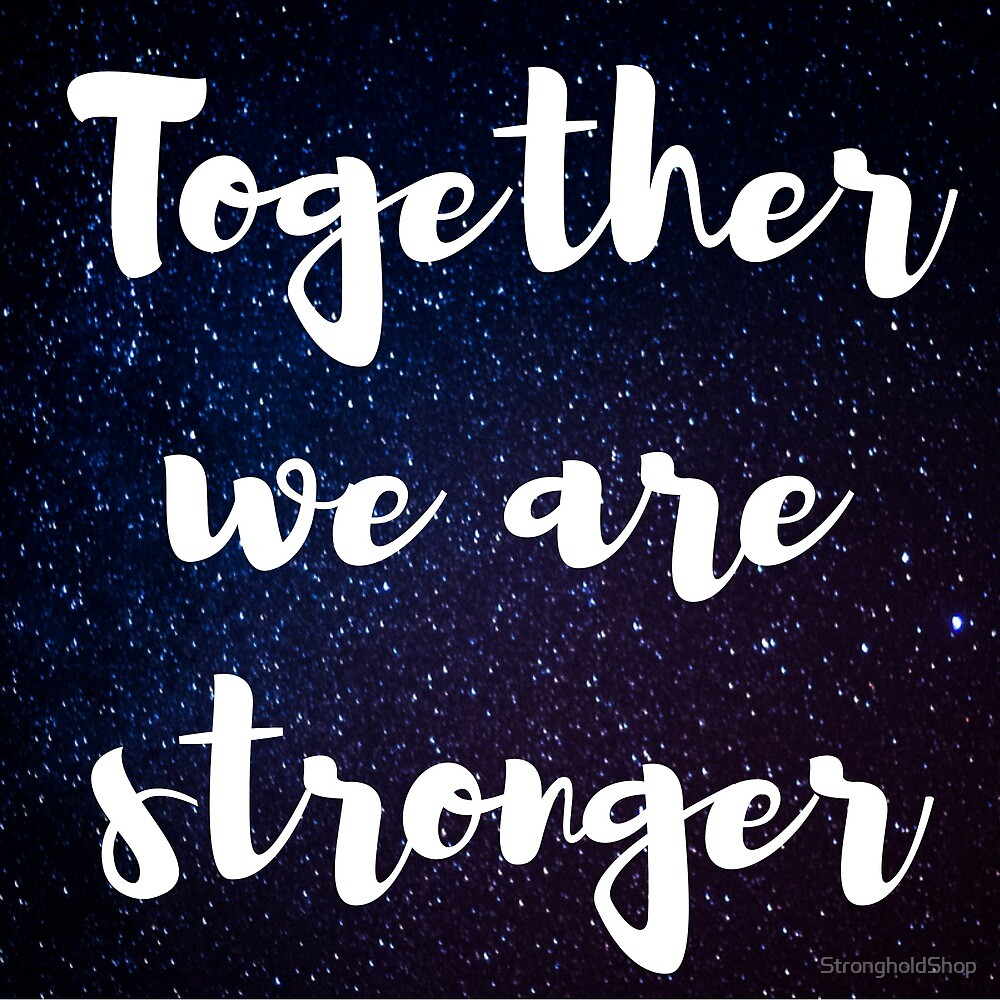 Together we are Stronger - Galaxy by StrongholdShop