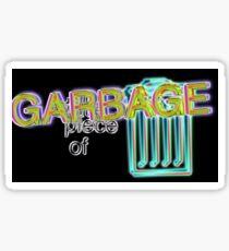 still a piece of garbage black Sticker
