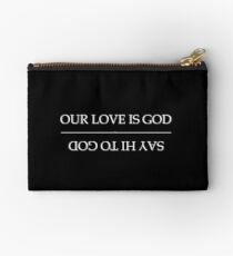 Our Love Is God / Say Hi To God - HEATHERS Studio Pouch
