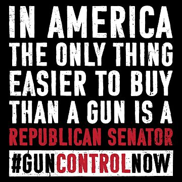 Gun Control Gun Reform Shirt Buy a Republican Senator : School Walkout Shirt Gun Control Anti Gun Shirt by mindeverykind
