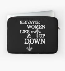 Funny Elevator Shirt & Other Gear Women Like it Up and Down Laptop Sleeve