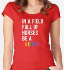 In A Field Of Horses Be A Unicorn (T-shirts, mugs, and more merch) Women's Fitted Scoop T-Shirt