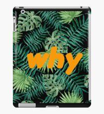 why tho? iPad Case/Skin