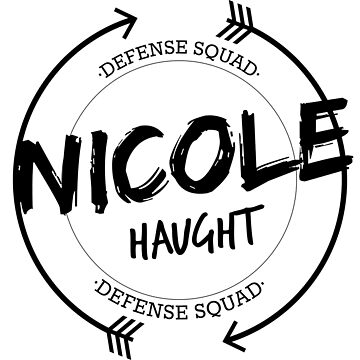 NICOLE HAUGHT DEFENSE SQUAD by localfandoms