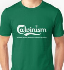 Funny Calvinist Shirts And Gifts Unisex T-Shirt