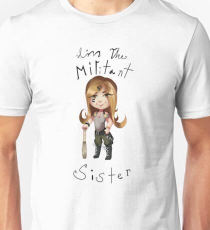 Militant sister Unisex T-Shirt