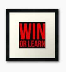 Win or Learn Framed Print