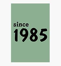 Since 1985 Photographic Print