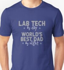 """""""Lab Tech by day Dad by night""""- Father's Day lab week  Unisex T-Shirt"""