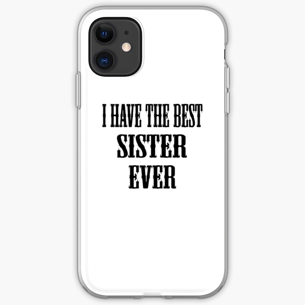 I Have The Best Sister Ever Funda y vinilo para iPhone