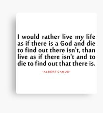 """I would rather...""""Albert Camus"""" Inspirational Quote Canvas Print"""