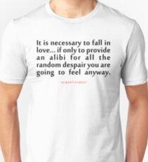 "It is necessary to...""Albert Camus"" Inspirational Quote Unisex T-Shirt"