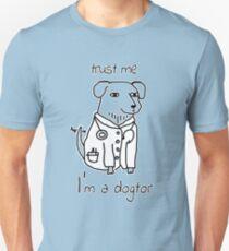 Trust Me I'm A Dogtor Funny Design Art Humor T-Shirt Unisex T-Shirt