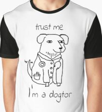 Trust Me I'm A Dogtor Funny Design Art Humor T-Shirt Graphic T-Shirt