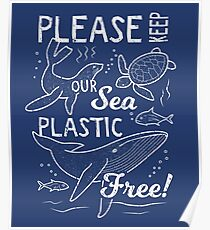 Please Keep Our Sea Plastic Free - Marine Animals Poster