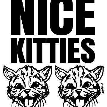 Nice Kitties Cat/Kitten Lover by sketchNkustom