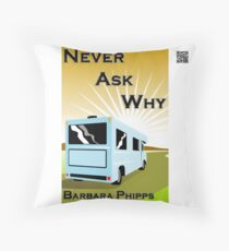 Never Ask Why by Barbara Phipps Throw Pillow