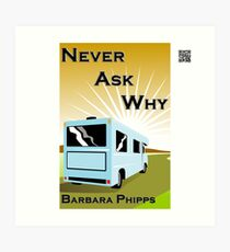 Never Ask Why by Barbara Phipps Art Print