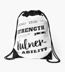Find the Strength in Vulnerability Typography  Drawstring Bag