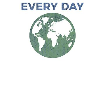 Earth Day - I'm With Her Every Day by unicornthreadz