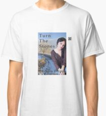Turn The Stones by Barbara Phipps Classic T-Shirt