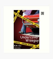 Undercover Wiseguy by M.M. Cox Art Print
