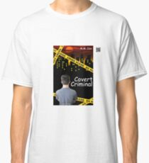 Covert Criminal by M.M. Cox Classic T-Shirt