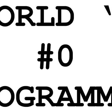 WORDL'S #0 PROGRAMMER  by Cha-M-Ra