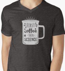 Erster Kaffee, dann Wissenschaft T-Shirt mit V-Ausschnitt