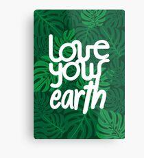 Love your Earth Metal Print