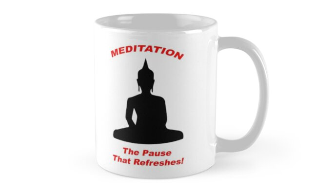 Meditation - The Pause That Refreshes! by BWBConcepts