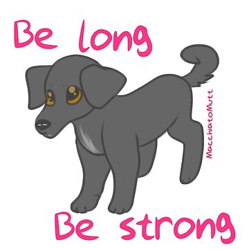 Be long be strong by AwkwardHandsome