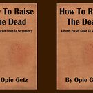 How To Raise The Dead by Malcolm Kirk