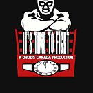 It's Time To Fight Brand Shirt by DroidsCanada