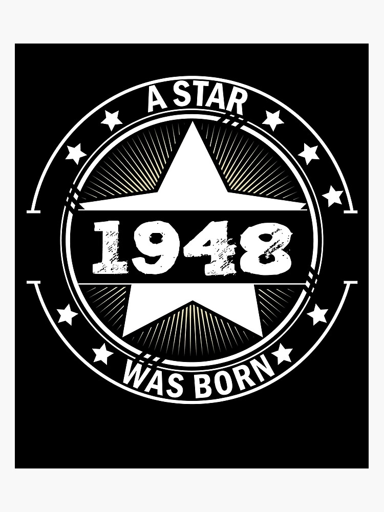 1948 A Star Was Born 70 Years Old Legend Birthday Photographic Print