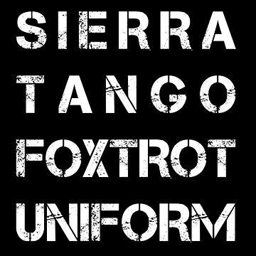 NATO Phonetic Alphabet - STFU - Sierra Tango Foxtrot Uniform by nealw6971