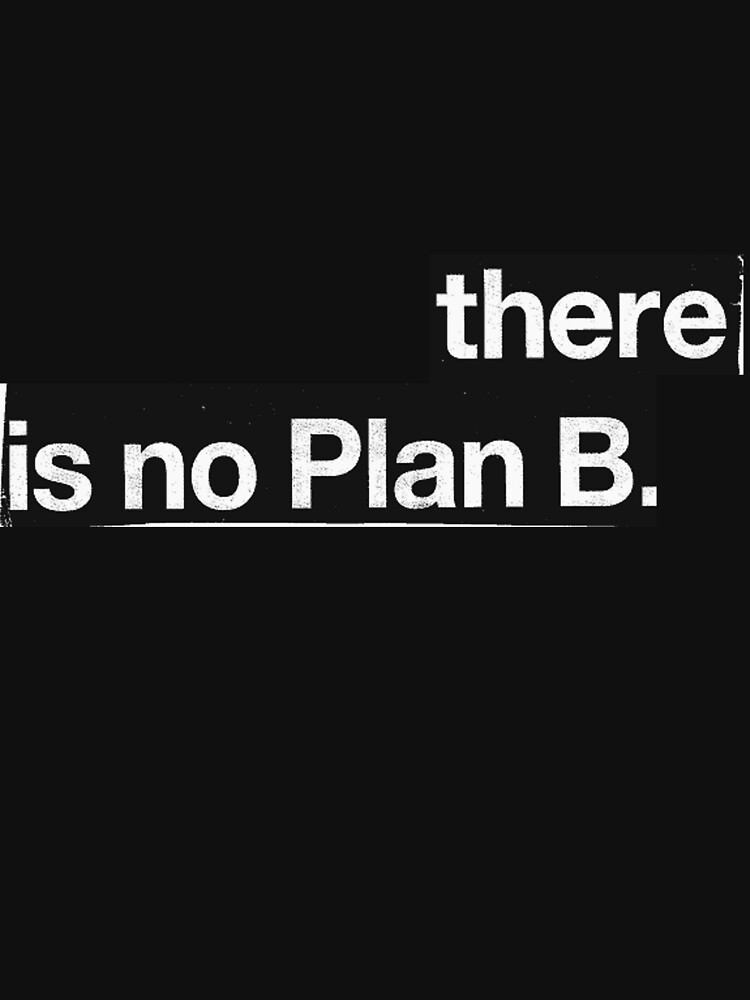 there is no plan b by jonnyriot