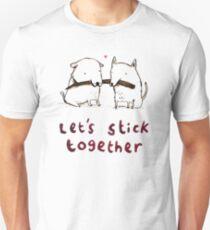 Let's Stick Together T-Shirt