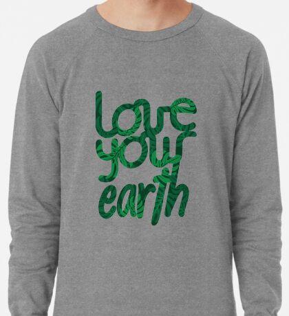 Love your Earth II Lightweight Sweatshirt