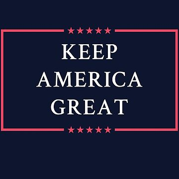 Keep America Great Donald Trump 2020 Official Slogan by Elkin
