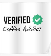 Verified Coffee Addict Poster