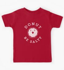Donut Be Salty - Funny Donut Pun Kids Tee
