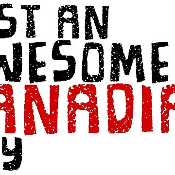 Just an Awesome Canadian Guy! by ChillDesign